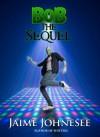 Bob The Sequel (Bob The Zombie) - Jaime Johnesee, Lisa Lane, Matthew Riggenbach