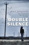 The Double Silence - Mari Jungstedt