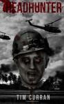 Headhunter - Tim Curran