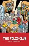 The Folio Club - Issue No. 1 - Folio Club The Folio Club, Romy Ashby, Onsmith, Robert Pranzatelli, Mark Saba, Folio Club The Folio Club