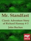 Mr. Standfast: Classic Adventure Story of Richard Hannay #3 (Illustrated) - John Buchan
