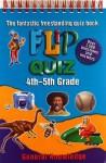 Flip Quiz: 4th-5th Grade: General Knowledge (Flip Quiz Series) - John Paton, Rosie Alexander, Kate Miles, Andy Langley, Joe Jones, Brian Williams