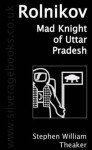 Rolnikov, Mad Knight Of Uttar Pradesh - Stephen Theaker