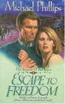 Escape to Freedom (Secret of the Rose #3) - Michael Phillips