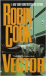 Vector (Jack Stapleton Series #4) - Robin Cook