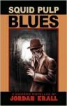 Squid Pulp Blues - Jordan Krall
