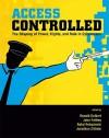 Access Controlled: The Shaping of Power, Rights, and Rule in Cyberspace (Information Revolution and Global Politics) - Ronald J. Deibert, John Gorham Palfrey, Jonathan Zittrain, Miklos Haraszti, Rafal Rohozinski