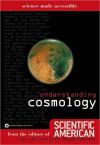 Understanding Cosmology - Editors of Scientific American Magazine, Sandy Fritz, Donald Goldsmith