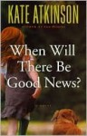 When Will There Be Good News? - Kate Atkinson