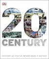 20th Century: History as You've Never Seen It Before - Richard Overy