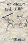 The Ancient Book of Hip - D.W. Lichtenberg
