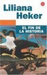 Fin de La Historia, El (B) - Liliana Heker