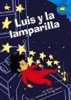 Luis Y La Lamparilla (Read-It! Readers En Espanol) - Jill Kalz, Clara Lozano