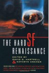 The Hard SF Renaissance - David G. Hartwell, Kathryn Cramer, Paul J. McAuley, Greg Egan