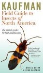 Kaufman Field Guide to Insects of North America - Eric R. Eaton, Kenn Kaufman, Rick Bowers, Nora Bowers