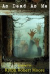 As Dead As Me - Ralph Robert Moore