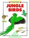 Jungle Birds - Anita Ganeri, Steve Lings, Steve Weston