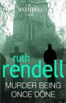 Murder Being Once Done (A Wexford Case) - Ruth Rendell
