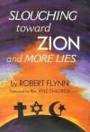 Slouching toward Zion and More Lies - Robert Flynn, Kyle Childress