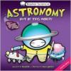 Astronomy: Out of this World! - Simon Basher, Dan Green, Simon Basher