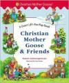 Christian Mother Goose and Friends Giant Lift-the-Flap - Marjorie Ainsborough Decker, Katy Bratun