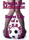 Secret Life of a Soccer Mom - Brianna Lee McKenzie