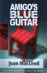 Amigo's Blue Guitar - Joan Macleod