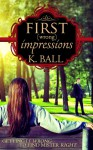 First (Wrong) Impressions - Krista D. Ball