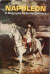 Napoleon: A Biography - André Castelot