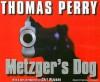 Metzger's Dog: A Novel - Thomas Perry, Carl Hiaasen, Michael Kramer