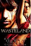 Wasteland - R.G. Alexander, Eden Bradley, Lilli Feisty, Crystal Jordan