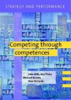 Strategy and Performance: Competing Through Competences [With CD] - John Mills, Huw Richards, Michael Bourne, Ken Platts