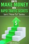 "Make Money with Rapid Traffic Secrets (Ian's ""How-To"" Series) - Ian Kelly"