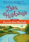 Lost Highways (A Valentine Novel) - Curtiss Ann Matlock