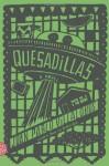 Quesadillas - Juan Pablo Villalobos, Rosalind Harvey
