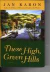 These High Green Hills (Mitford Series, Book 3) - Jan Karon