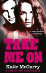 Take Me On (A Pushing the Limits novel) - Katie McGarry