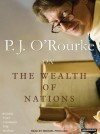 The On The Wealth of Nations - P.J. O'Rourke, Michael Prichard