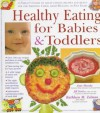Healthy Eating for Babies & Toddlers - Jill Scott, Anne Sheasby