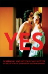 Yes: Screenplay and Notes - John Berger, Pankaj Mishra, Sally Potter, Sally Porter
