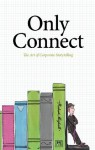 Only Connect: The Art of Corporate Storytelling - Robert Mighall