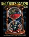 Daily Bites of Flesh 2011: 365 Days of Horrifying Flash Fiction - Jessy Marie Roberts, Jamie Freeman, Jason Andrew, Michael W. Garza