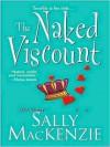 The Naked Viscount - Sally MacKenzie