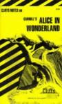 Alice in Wonderland (Cliffs Notes) - Lewis Carroll, CliffsNotes, Carl Senna