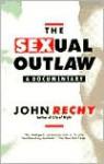 The Sexual Outlaw: A Documentary (Rechy, John) - John Rechy