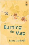 Burning The Map - Laura Caldwell