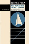 Mathematical Discovery on Understanding, Learning, and Teaching Problem Solving, Volume I - George Pólya, Sam Sloan