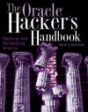 The Oracle Hacker's Handbook: Hacking and Defending Oracle - David Litchfield