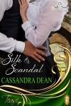 Silk & Scandal - Cassandra Dean