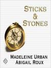 Sticks & Stones - Madeleine Urban, Abigail Roux, Ray Romano, Sawyer Allerde